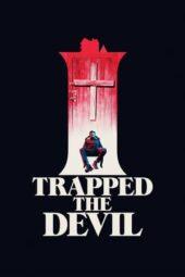 Nonton Online I Trapped The Devil (2019) Sub Indo