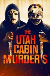 Nonton Online The Utah Cabin Murders (2019) Sub Indo
