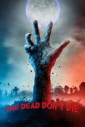 Nonton Online The Dead Don't Die (2019) Sub Indo