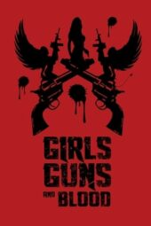 Nonton Online Girls Guns and Blood (2019) Sub Indo