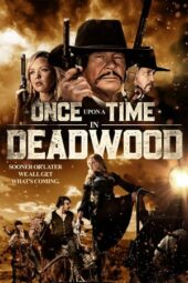 Nonton Online Once Upon a Time in Deadwood (2019) Sub Indo