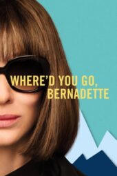 Nonton Online Where'd You Go, Bernadette (2019) Sub Indo