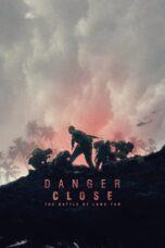 Nonton Online Danger Close (2019) Sub Indo