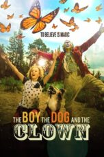 Nonton Online The Boy, the Dog and the Clown (2019) Sub Indo