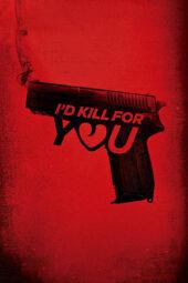 Nonton Online I'd Kill for You (2018) Sub Indo