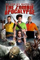 Nonton Online Me and My Mates vs. The Zombie Apocalypse (2015) Sub Indo