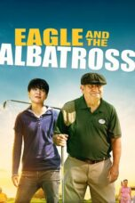 Nonton Online The Eagle and the Albatross (2020) Sub Indo
