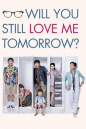 Nonton Online Will You Still Love Me Tomorrow? (2013) Sub Indo