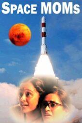 Nonton Online Space MOMs (2019) Sub Indo