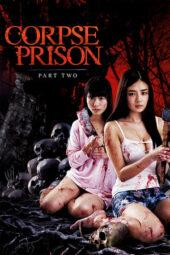 Nonton Online Corpse Prison: Part 2 (2017) Sub Indo