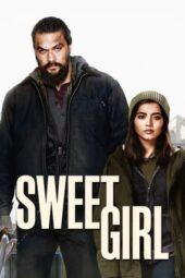 Nonton Online Sweet Girl (2021) Sub Indo