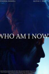 Nonton Online Who Am I Now? (2021) Sub Indo