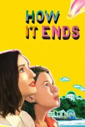 Nonton Online How It Ends (2021) Sub Indo