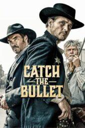 Nonton Online Catch the Bullet (2021) Sub Indo